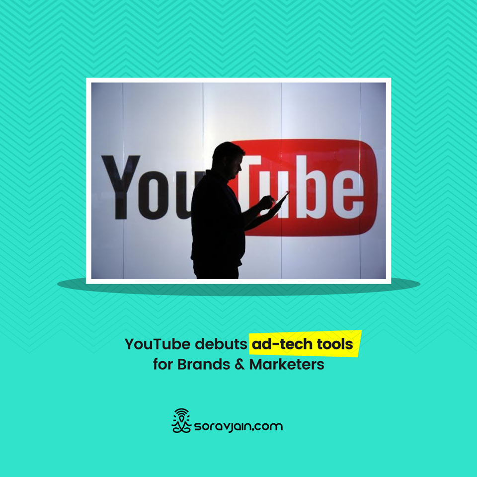 Youtube debuts ad-tech tools for Brands & Marketers