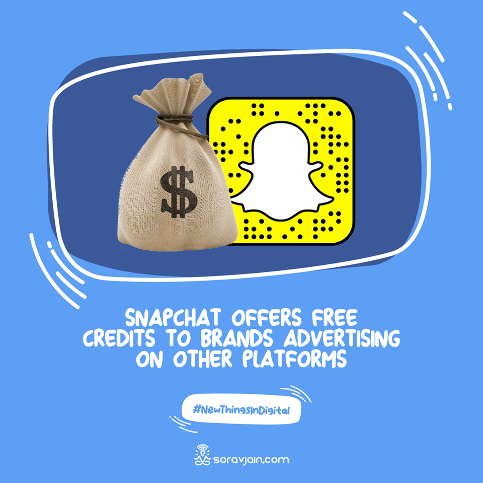 Snapchat Offers Free Credits to Brands Advertising on Other Platforms
