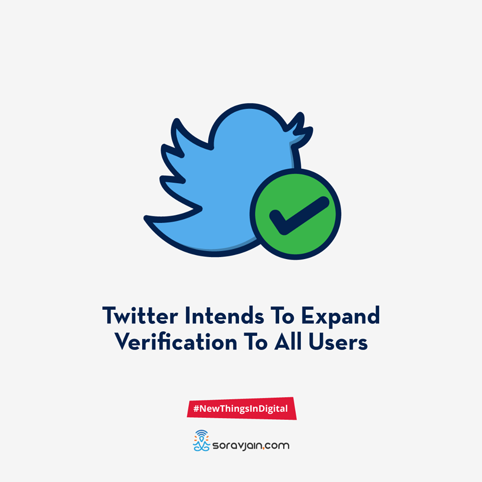 Twitter Intends to Expand Verification to All Users