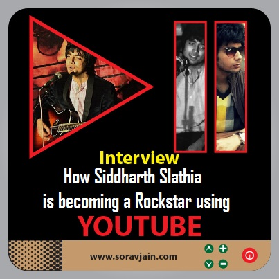 1b2055082868 Interview  How Siddharth Slathia is making his Passion for Singing succeed  using YouTube – a Rockstar in Making!