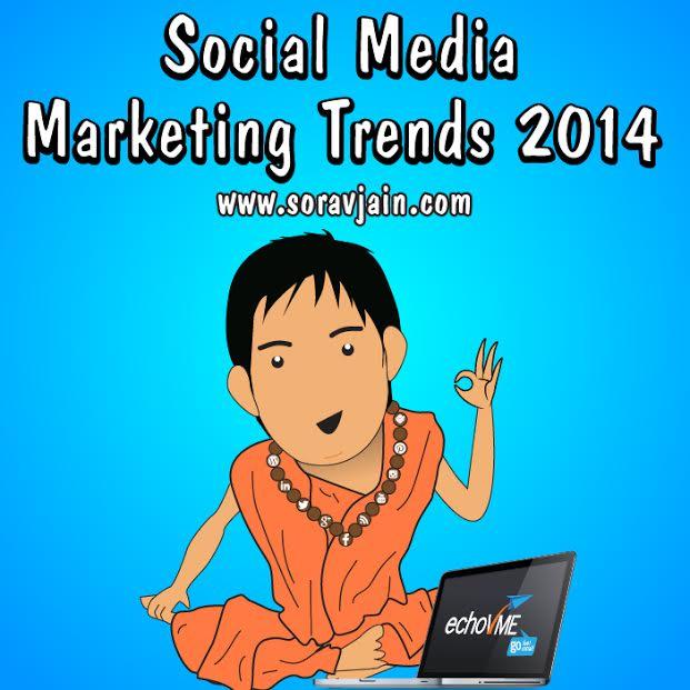 Sorav Jain, Social Media Marketing trends, Social Media Marketing 2014