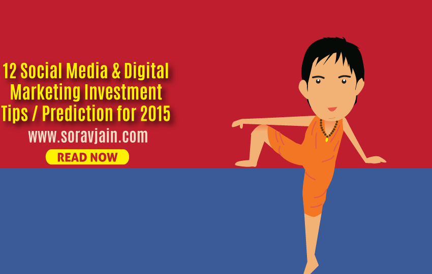 12 Social Media and Digital Marketing Investment Tips / Prediction for 2015