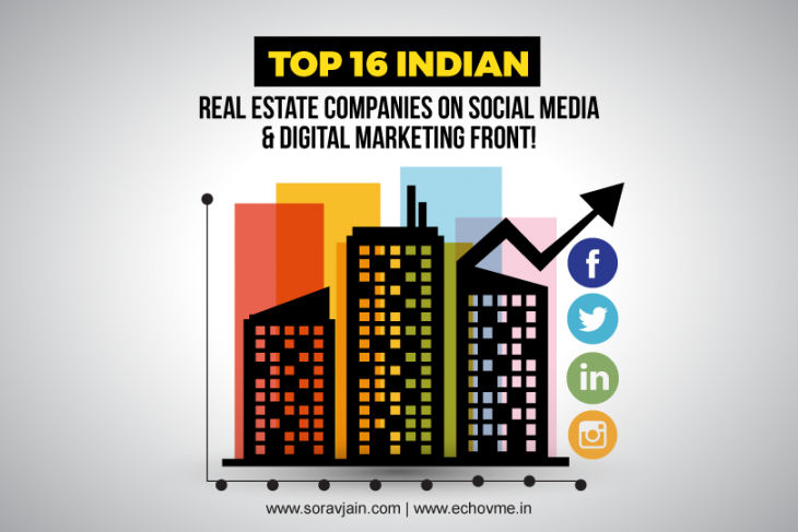 Top 16 Indian Real Estate Companies on Social Media & Digital Marketing Front!