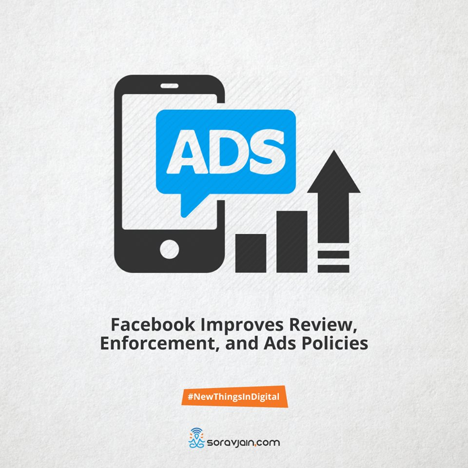 Facebook improves review, enforcement, and ads policies