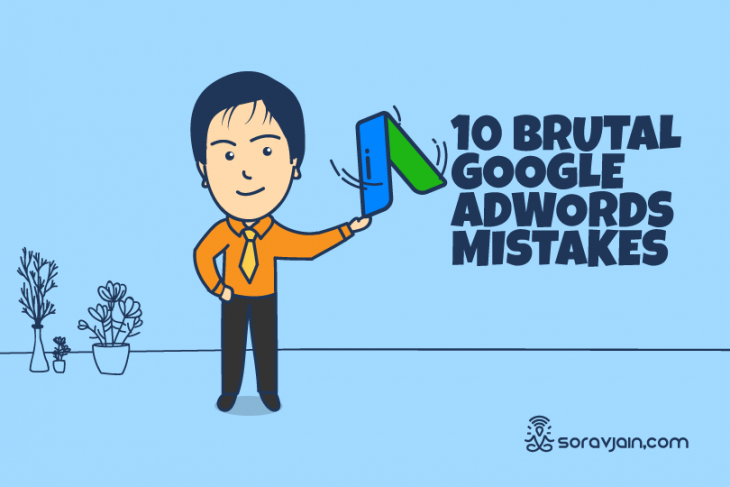 10 Brutal Google AdWords PPC Mistakes You Should Avoid