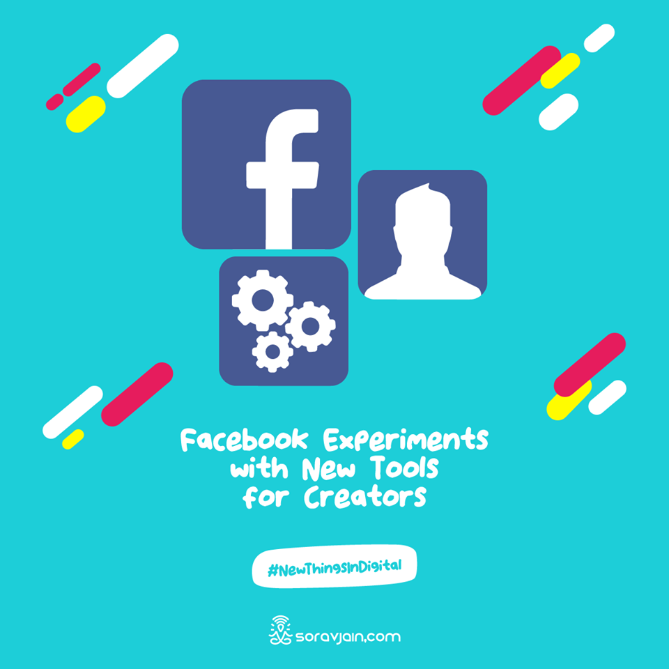 Facebook Experiments with New Tools for Creators