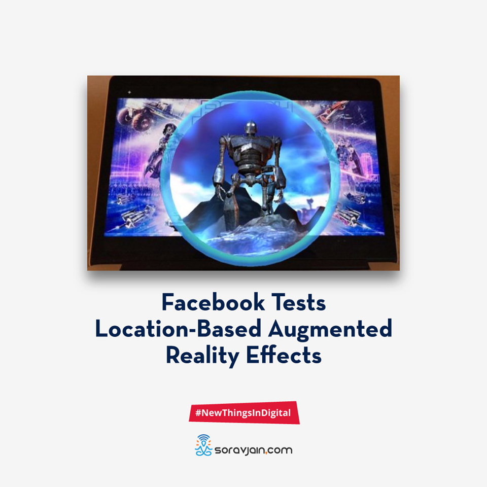 Facebook Tests Location-Based Augmented Reality Effects