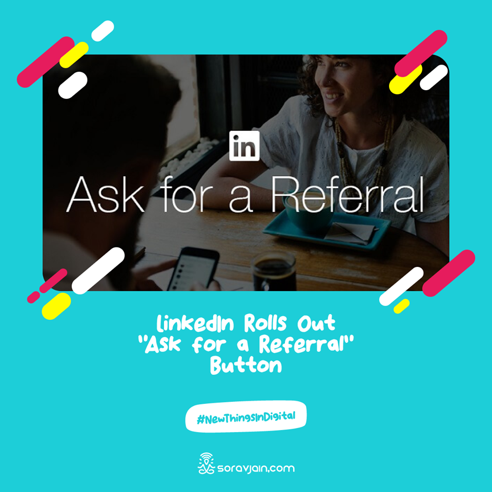 LinkedIn Rolls Out Ask for a Referral Button