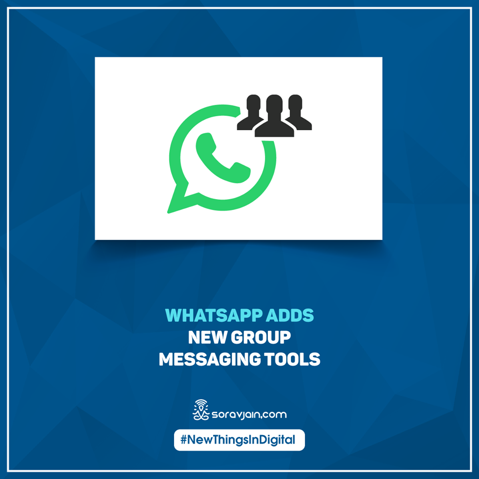 WhatsApp Adds New Group Messaging Tools