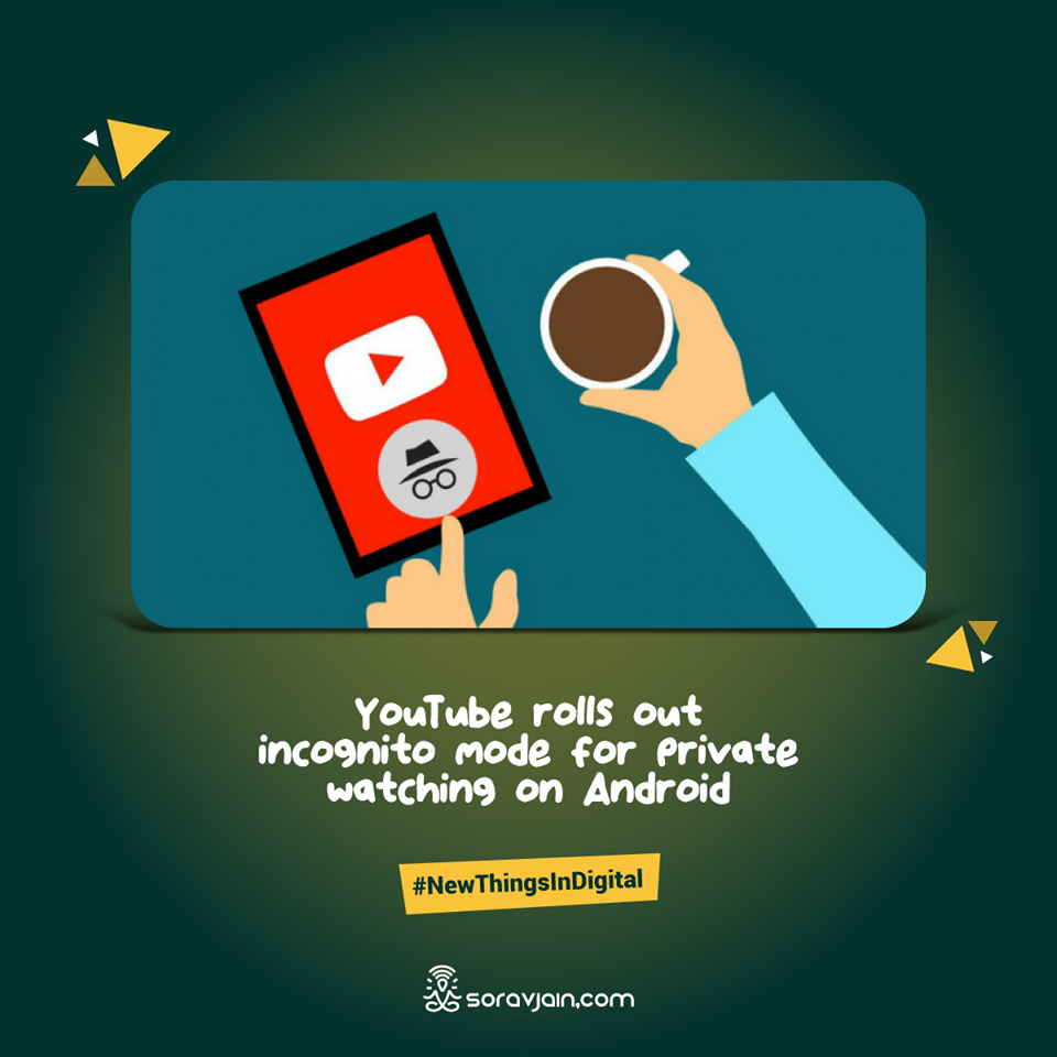YouTube Rolls Out Incognito Mode for Private Watching on Android