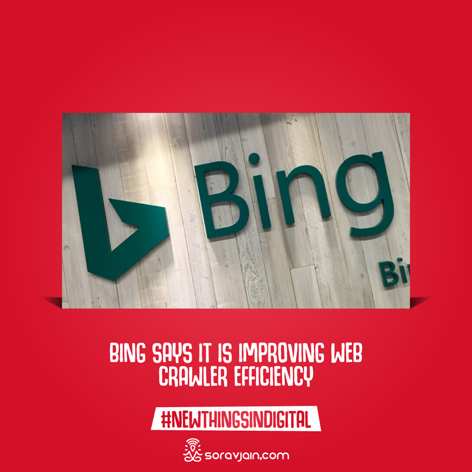 Bing says it is improving web crawler efficiency
