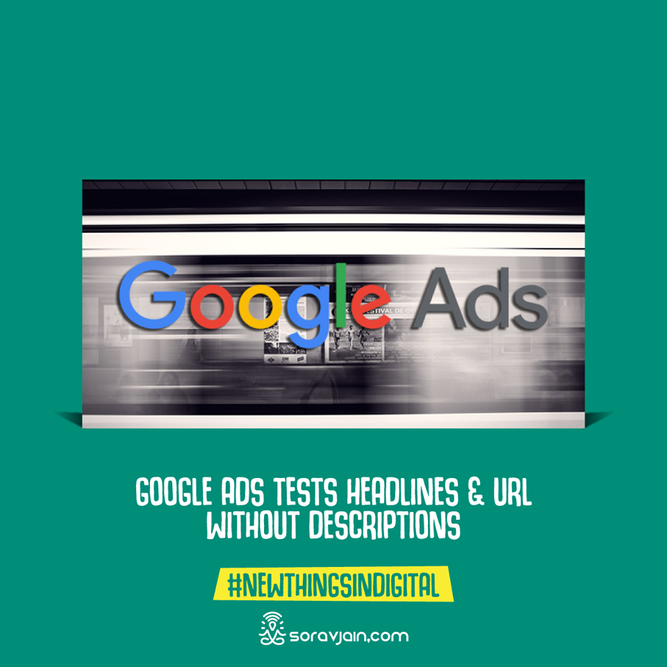 Google Ads Tests Headlines & URL Without Descriptions