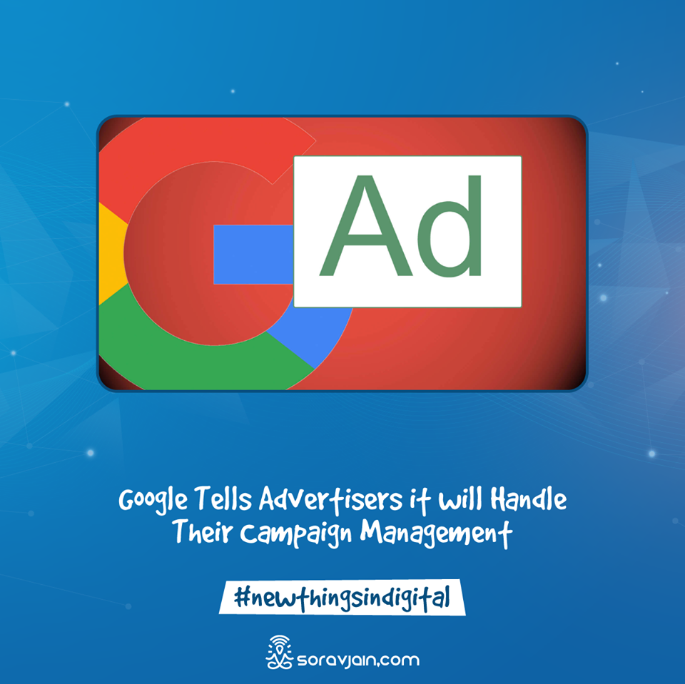 Google Tells Advertisers it will Handle Their Campaign Management?