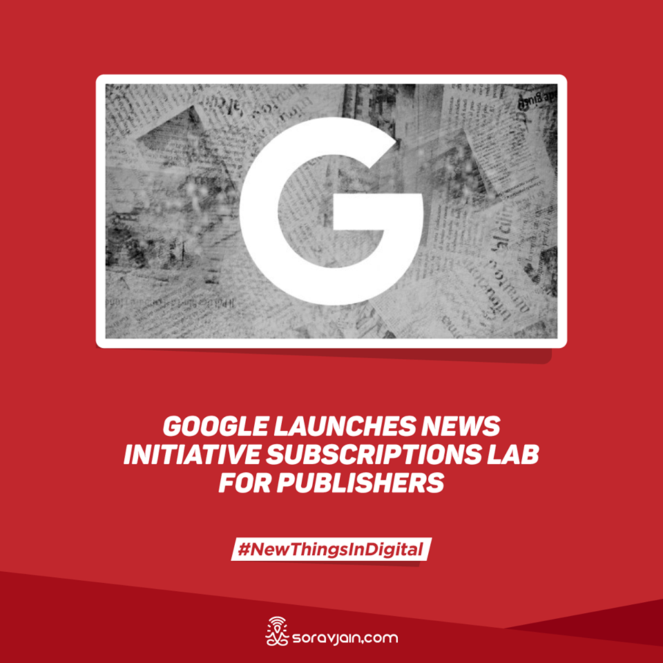 Google launches News Initiative subscriptions lab for publishers