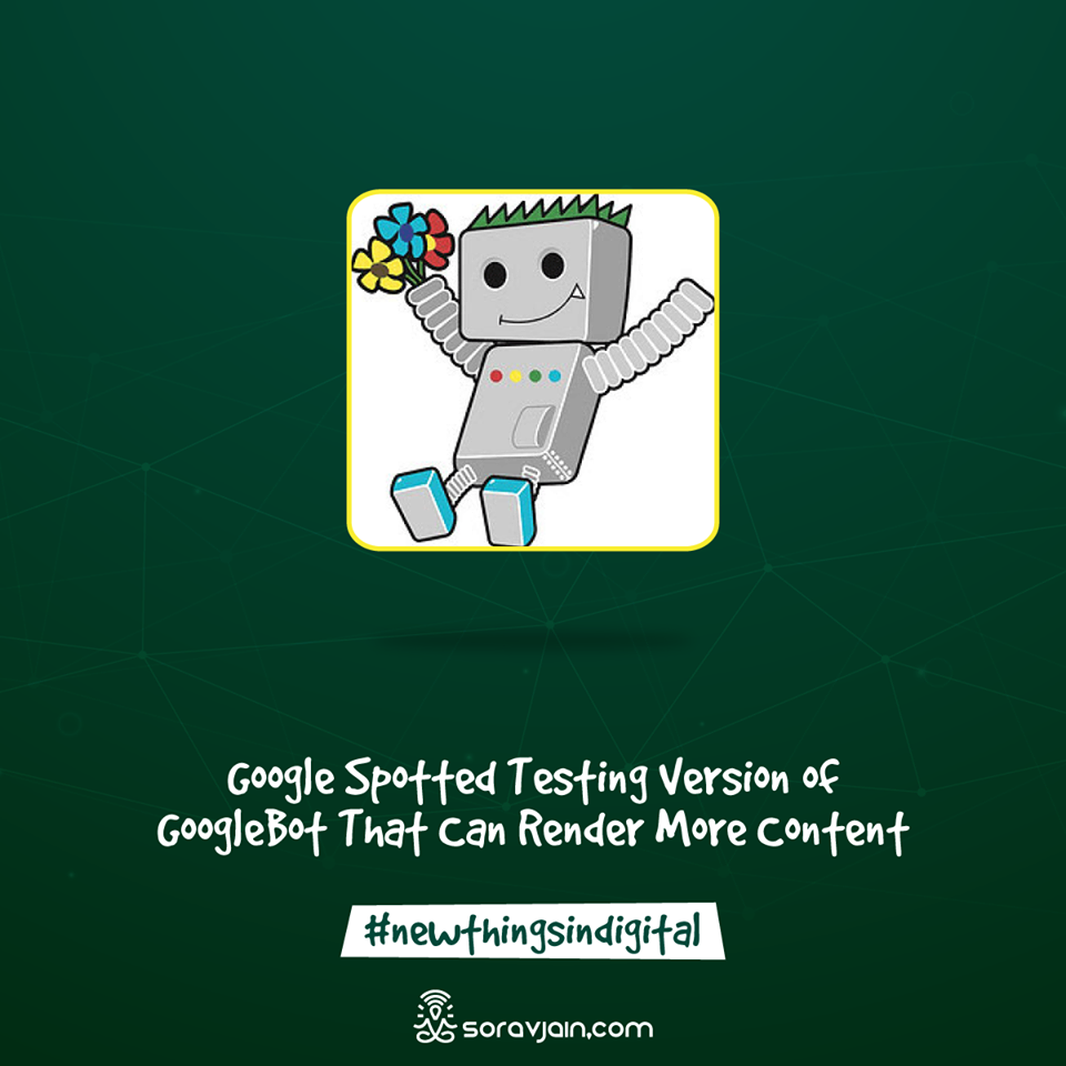 Google Spotted Testing a Version of GoogleBot that can Render More Content
