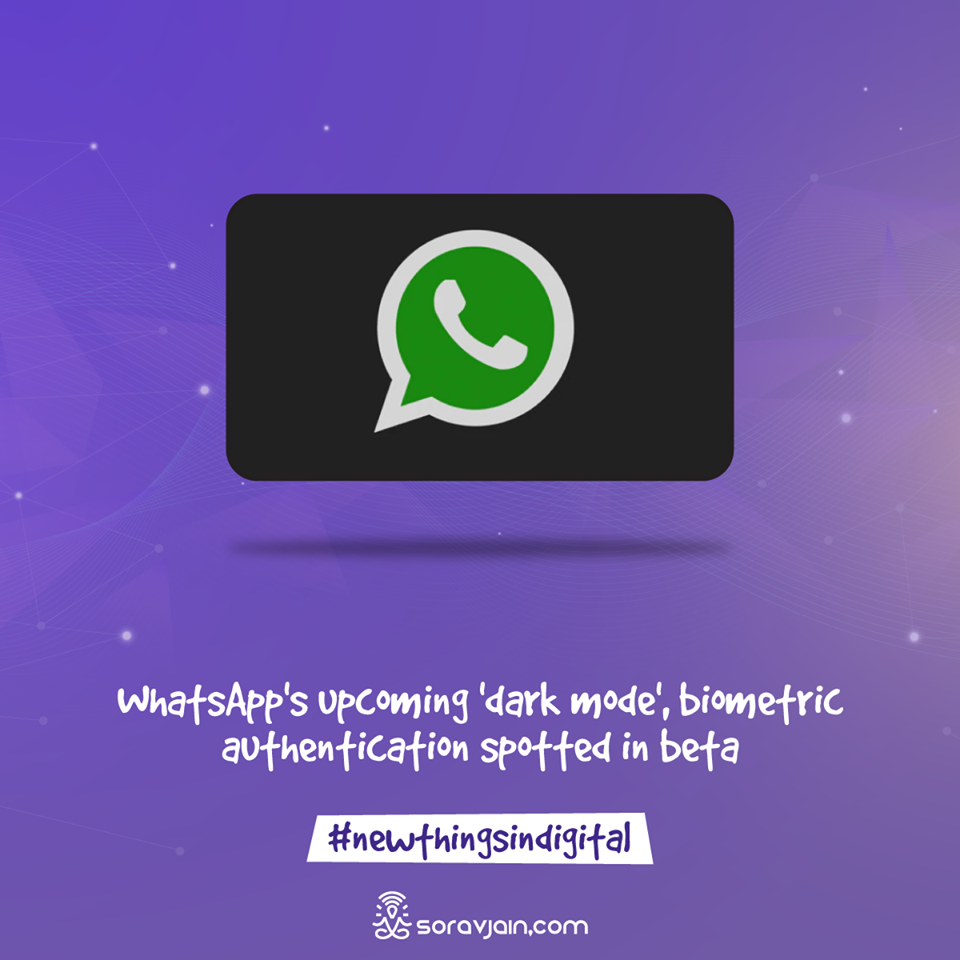 WhatsApp's upcoming 'dark mode', biometric authentication spotted in beta