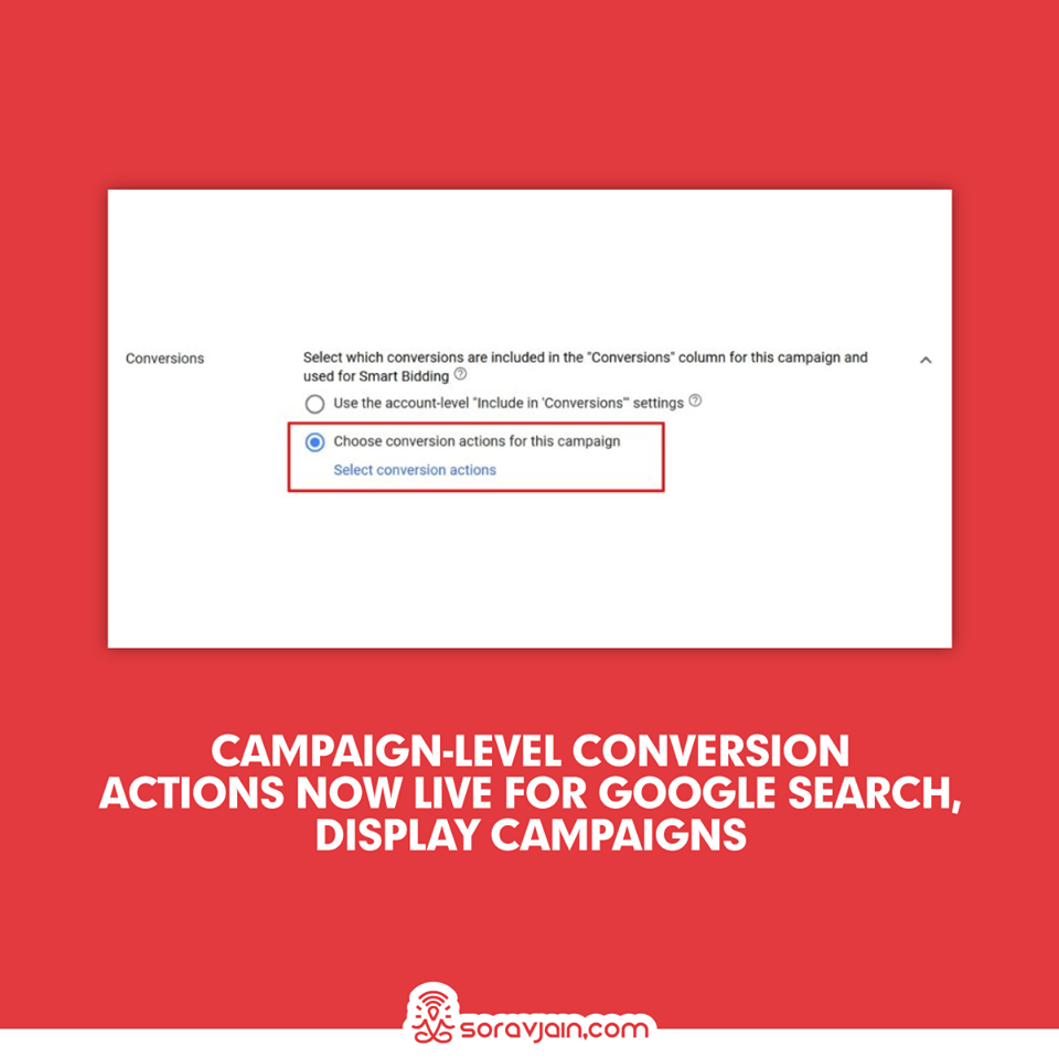 Campaign-level conversion actions now live for Google search, display campaigns