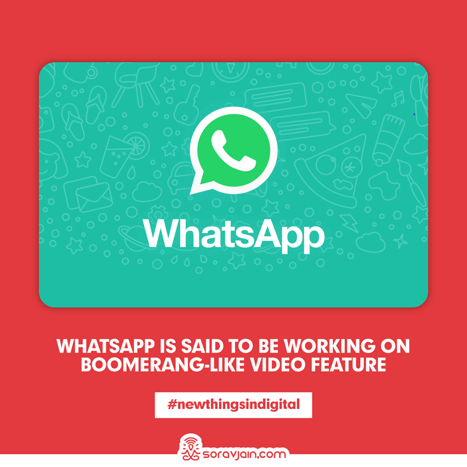 WhatsApp Is Said To Be Working On Boomerang-Like Video Feature