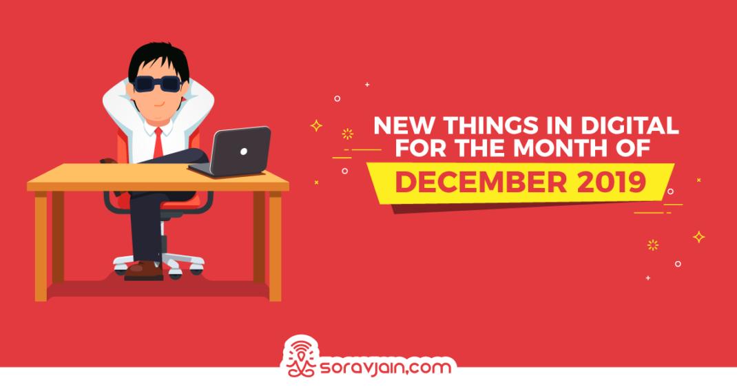 32 New Things in Digital in December 2019