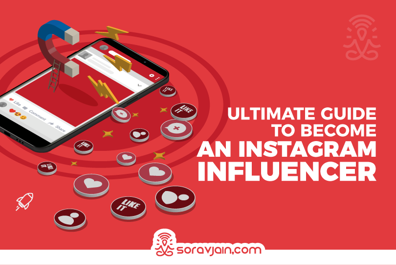 Ultimate Guide To Become An Instagram Influencer