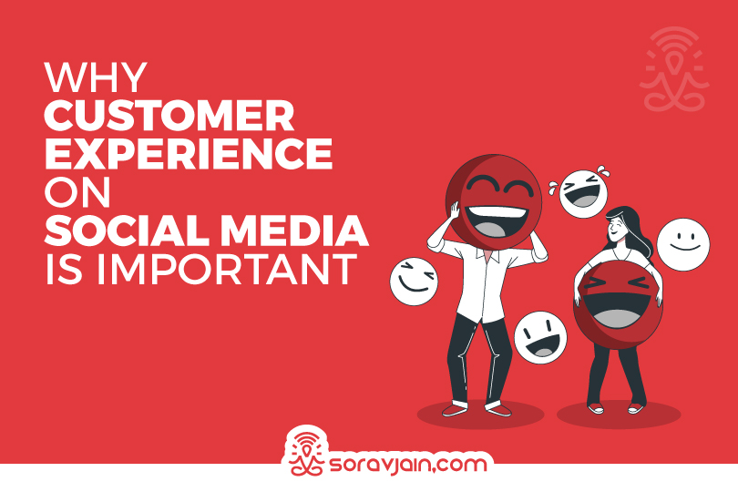 How & Why Customer Experience On Social Media Is Important?